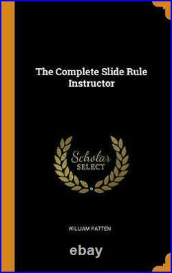 Complete Slide Rule Instructor by William Patten (English) Hardcover Book Free S
